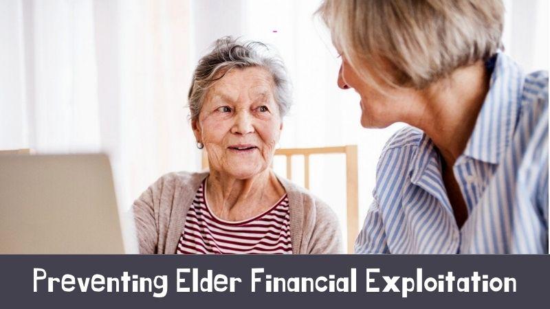 Preventing Elder Financial Exploitation