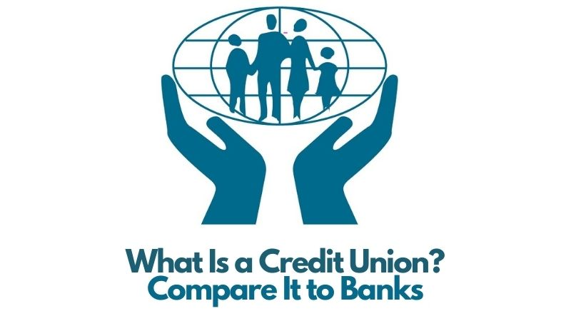 What Is a Credit Union Compare It to Banks